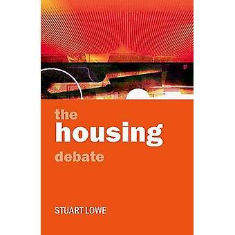 The housing debate Policy and Politics in the Twentyfirst Century
