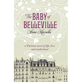 The Baby Of Belleville by Anne Marsella