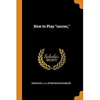 How to Play Soccer,