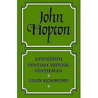 John Hopton: A Fifteenth Century Suffolk Gentleman