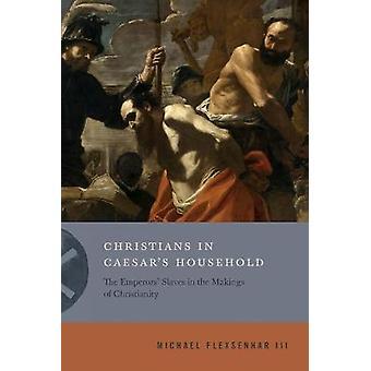 Christians in Caesars Household
