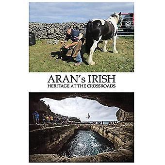 Aran's Irish: Dziedzictwo na rozdrożu