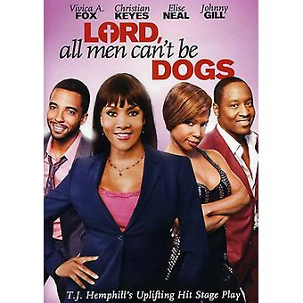Lord All Men Can't Be Dogs [DVD] USA import