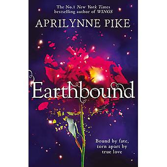 Earthbound by Aprilynne Pike - 9780007519484 Book