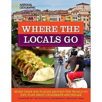 Where the Locals Go - More Than 300 Places Around the World to Eat - P