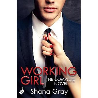 Working Girl - Complete Novel by Shana Gray - 9781472254559 Book