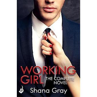 Pracująca dziewczyna - ukończona powieść przez Shana Gray - 9781472254559 książki