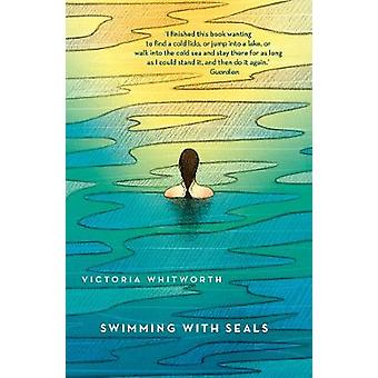 Swimming with Seals by Victoria Whitworth - 9781784978396 Book