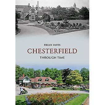 Chesterfield Through Time by Brian Davis - 9781848684782 Book