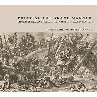 Utskrift på Grand sätt - Charles le Brun och monumentala utskrifter i t