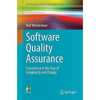 Programvara kvalitetssäkring - konsekvens inför komplexitet och