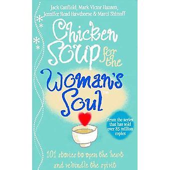 Kycklingsoppa för kvinnans själ: berättelser att öppna hjärtat och återuppväcka andar kvinnor (Kycklingsoppa)
