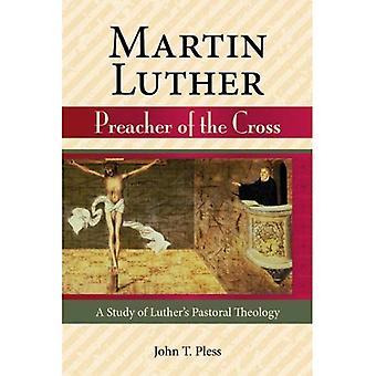 Martin Luther prediker van het Kruis