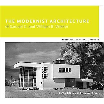 De modernistische architectuur van Samuel G. en William B. Wiener: Shreveport, Louisiana, 1920-1960