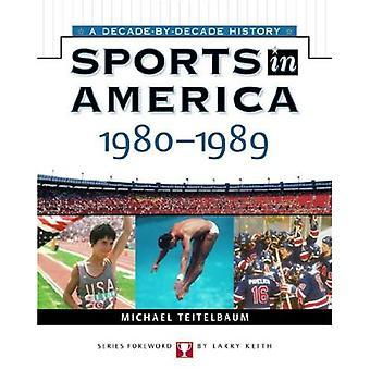 Sport i Amerika: 1980-1989 (sport i Amerika: decennium av årtiondet)