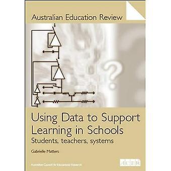 Using Data to Support Learning in Schools: Students, Teachers, Systems