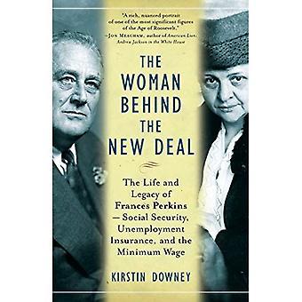 De vrouw achter de New Deal: The Life and Legacy van Frances Perkins-sociale zekerheid, werkloosheidsverzekering en het minimumloon