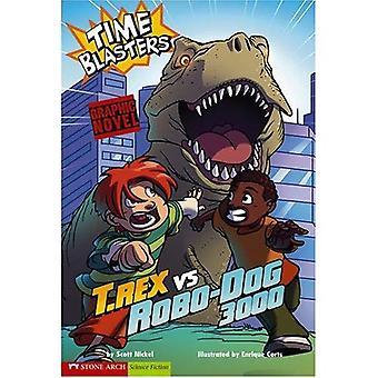 Tid Blasters: T. Rex vs Robo-hunden 3000 (grafisk Sparks)