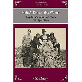 Maine's Remarkable Women: Daughters, Wives, Sisters, and Mothers Who Shaped History (Remarkable American Women)
