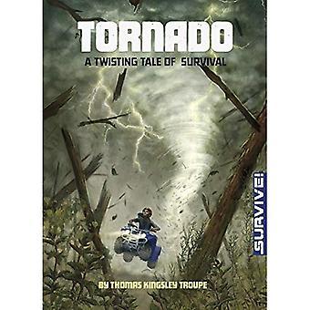 Tornado: A Twisting Tale of Survival (Survive!)
