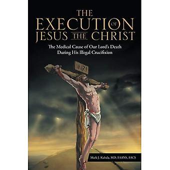 Die Ausführung von Jesus Christus: die medizinische Ursache des Todes unseres Herrn während seiner illegalen Kreuzigung