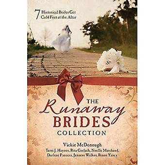 The Runaway Brides Collection: 7 historische bruiden krijgen koude voeten op het altaar