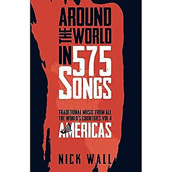 Around the World in 575 Songs: Traditional music from all the world's countries Vol 4 : Americas� (Around the World in 575 Songs)