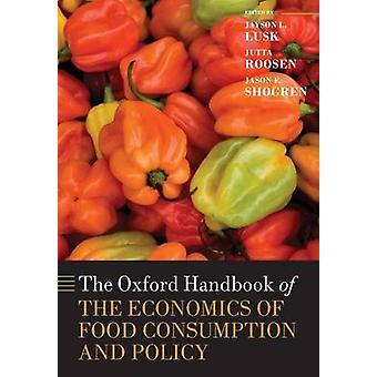 Oxford Handbook of Economics fødevareforbrug og politik af Lusk & Jayson Larsen