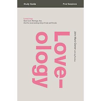 Loveology Study Guide by John Mark Comer