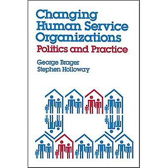 Changing Human Service Organizations by Brager & George
