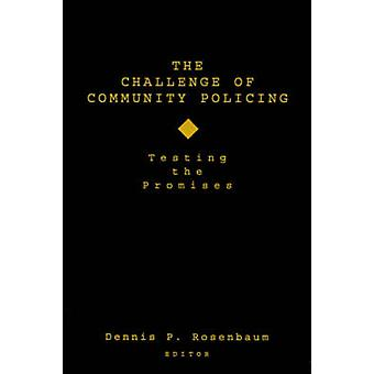 The Challenge of Community Policing Testing the Promises by Rosenbaum & Dennis P.