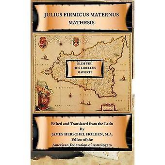 Maternus ・ ユリウス ・ Firmicus による Mathesis