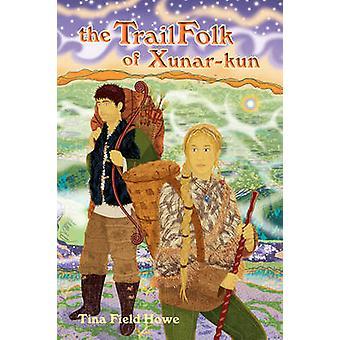 De Trailfolk van XunarKun boek twee in de Tellings van XunarKun door veld Howe & Tina