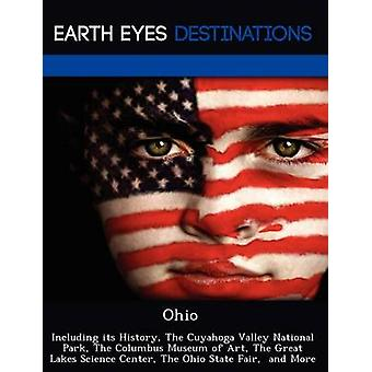 Ohio Including its History The Cuyahoga Valley National Park The Columbus Museum of Art The Great Lakes Science Center The Ohio State Fair  and More by Black & Johnathan