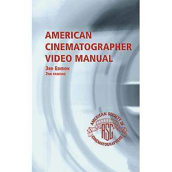 American Cinematographer Video Manual by Grotticelli & Michael