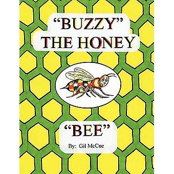 Buzzy the Honey Bee by McCue & Gil