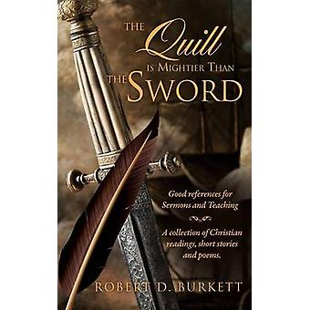 The Quill is Mightier Than the Sword by Burkett & Robert D.