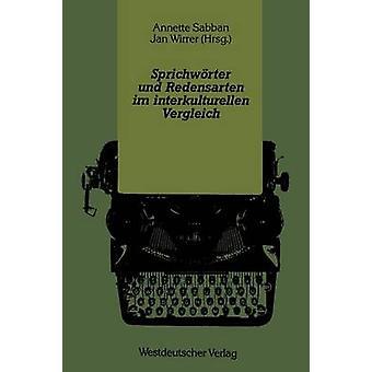 Sprichwrter und Redensarten im interkulturellen Vergleich af Sabban & Annette