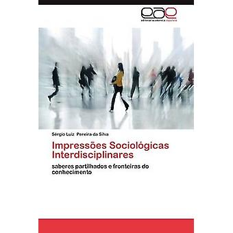 Impressoes Sociologicas Interdisciplinares Pereira Da Silva & Luiz Piergiorgio S.