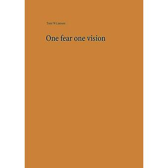 One fear one vision by Larsson & Tomi W