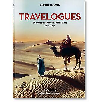Burton Holmes. Travelogues. The Greatest Traveler of His Time by Burt