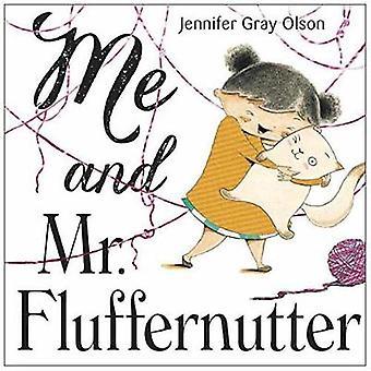 Me And Mr. Fluffernutter by Jennifer Gray Olson - 9780385754965 Book