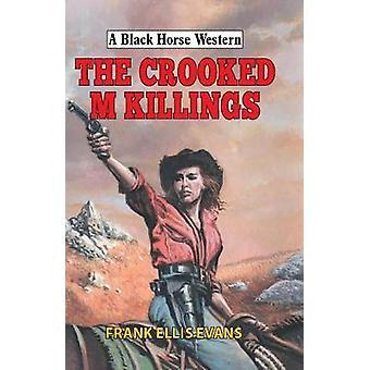 The Crooked M Killings by Frank Ellis Evans - 9780719827259 Book