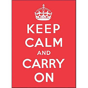 Keep Calm and Carry on - Good Advice for Hard Times by Andrews McMeel