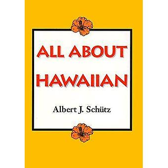All About Hawaiian by Albert J. Schutz - 9780824816865 Book