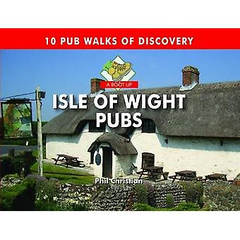 A Boot Up Isle of Wight Pubs by Philip Christian - 9780857100863 Book
