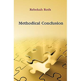 Methodical Conclusion by Rebekah Roth - 9780982757192 Book