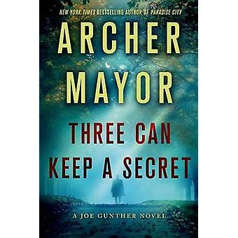 Three Can Keep a Secret by Archer Mayor - 9781250054685 Book