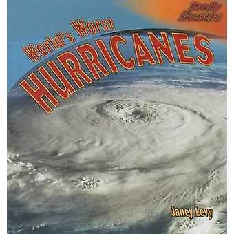 World's Worst Hurricanes by Janey Levy - 9781404245112 Book
