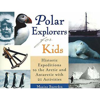 Polar Explorers for Kids - Historic Expeditions to the Arctic and Anta